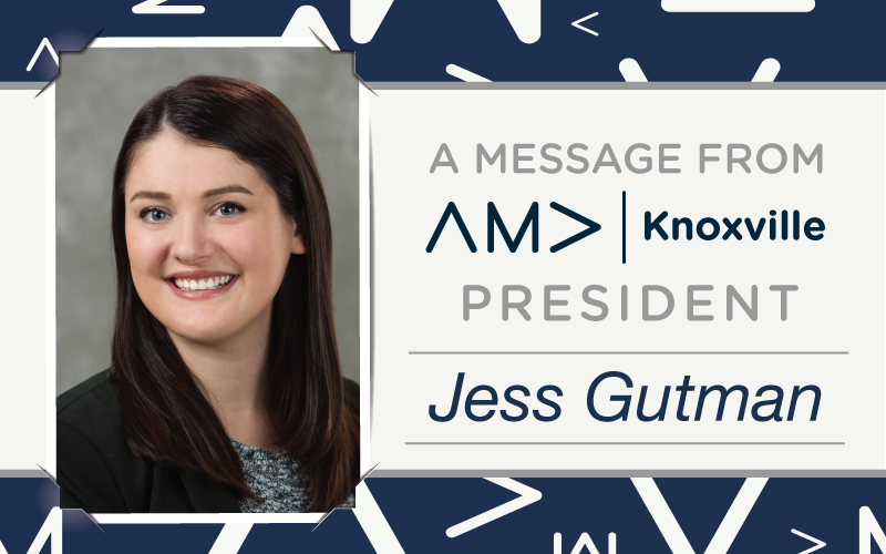 A Message from AMA Knoxville President Jess Gutman